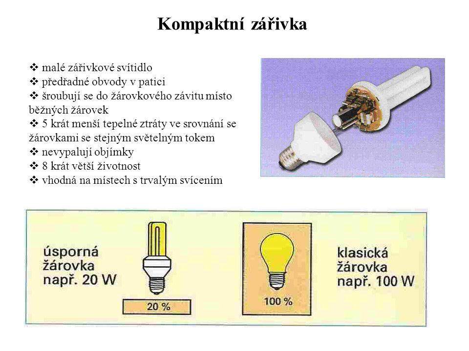 Kompaktní zářivka  malé zářivkové svítidlo  předřadné obvody v patici  šroubují se do žárovkového závitu místo běžných žárovek  5 krát menší tepel