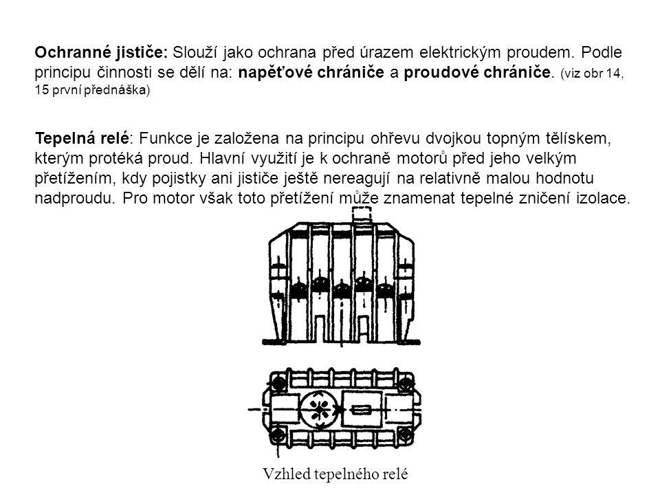 Ochranné jističe: Slouží jako ochrana před úrazem elektrickým proudem. Podle principu činnosti se dělí na: napěťové chrániče a proudové chrániče. (viz
