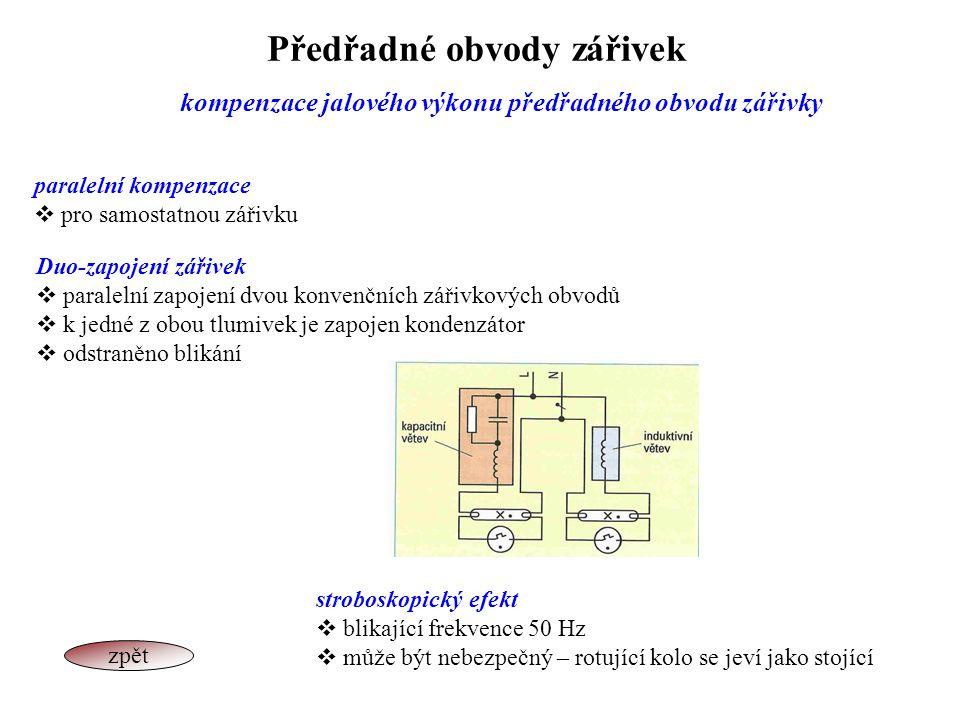 Předřadné obvody zářivek kompenzace jalového výkonu předřadného obvodu zářivky paralelní kompenzace  pro samostatnou zářivku Duo-zapojení zářivek  p