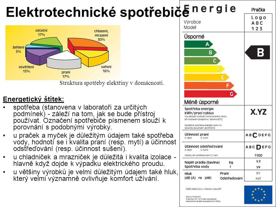 Elektrotechnické spotřebiče Energetický štítek: •spotřeba (stanovena v laboratoři za určitých podmínek) - záleží na tom, jak se bude přístroj používat