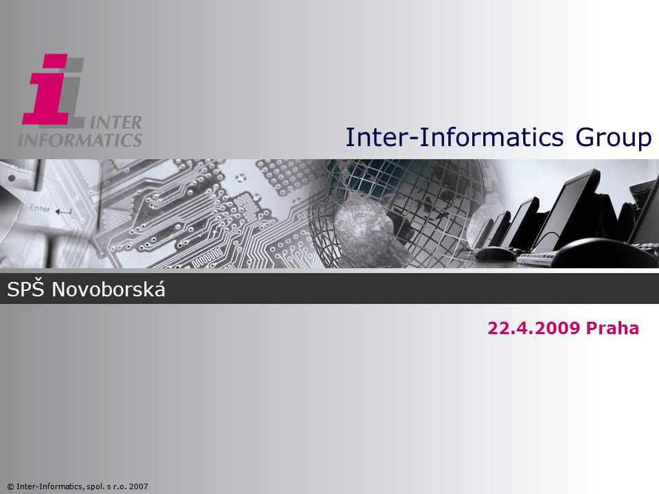 Inter-Informatics Group © Inter-Informatics, spol.