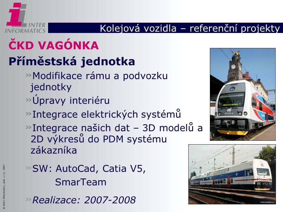 © Inter-Informatics, spol. s r.o. 2007 ČKD VAGÓNKA Příměstská jednotka » Modifikace rámu a podvozku jednotky » Úpravy interiéru » Integrace elektrický