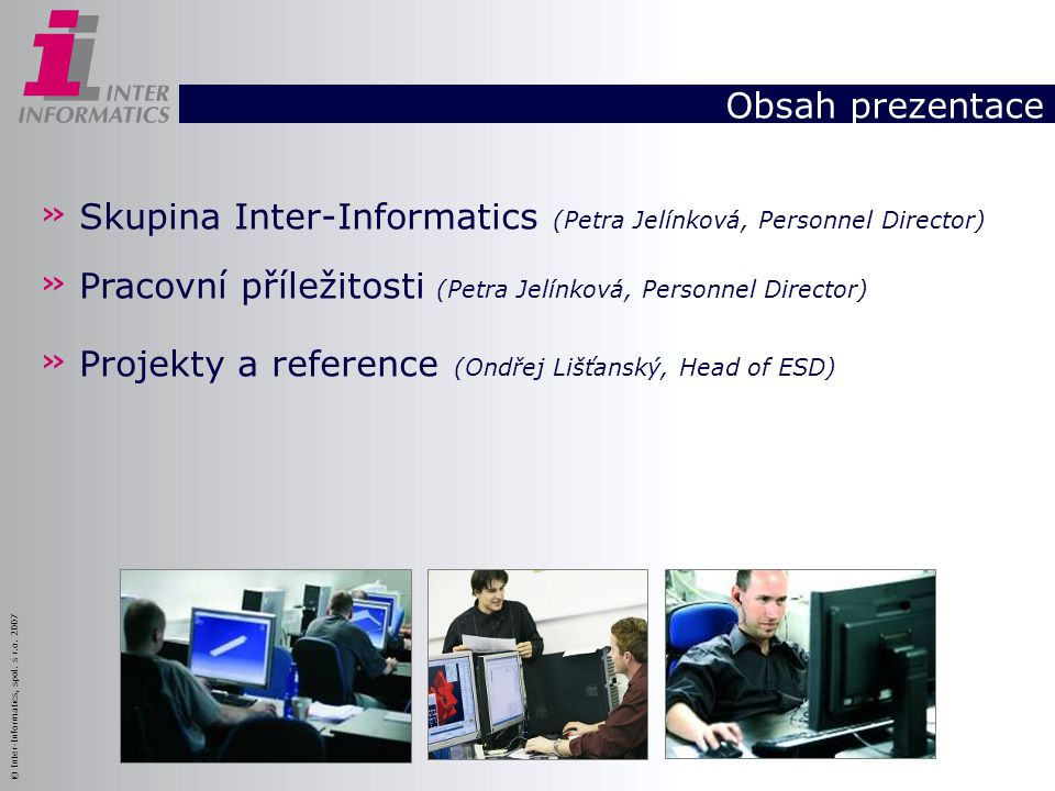 Obsah prezentace » Skupina Inter-Informatics (Petra Jelínková, Personnel Director) » Pracovní příležitosti (Petra Jelínková, Personnel Director) » Pro