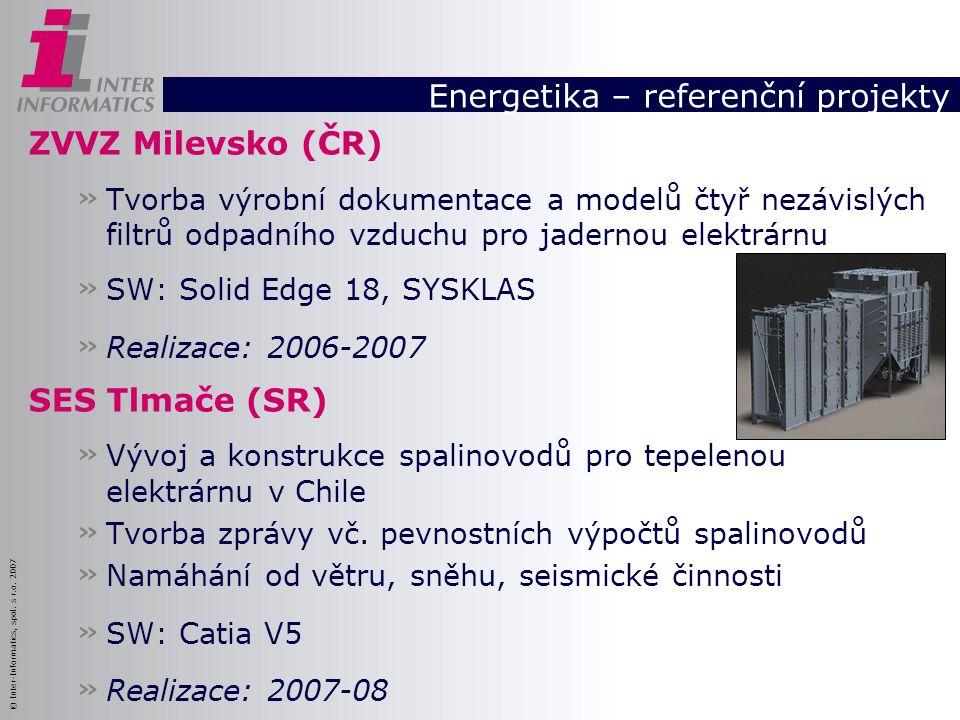 © Inter-Informatics, spol. s r.o. 2007 Energetika – referenční projekty ZVVZ Milevsko (ČR) » Tvorba výrobní dokumentace a modelů čtyř nezávislých filt