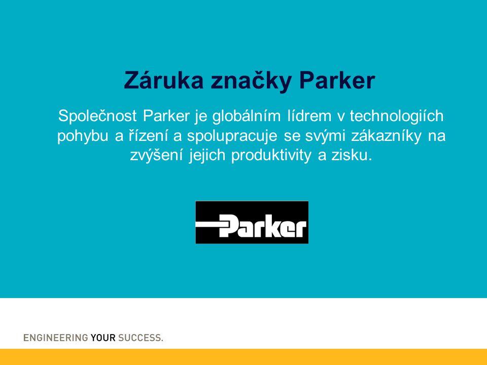 Společnost Parker je globálním lídrem v technologiích pohybu a řízení a spolupracuje se svými zákazníky na zvýšení jejich produktivity a zisku. Záruka