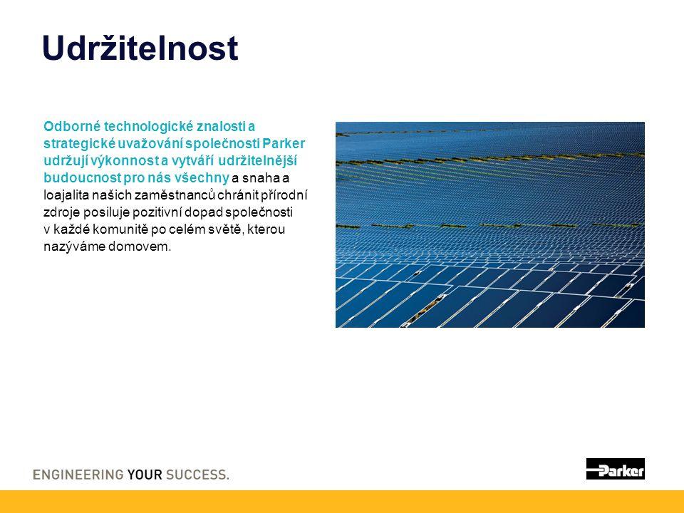 Udržitelnost Odborné technologické znalosti a strategické uvažování společnosti Parker udržují výkonnost a vytváří udržitelnější budoucnost pro nás vš
