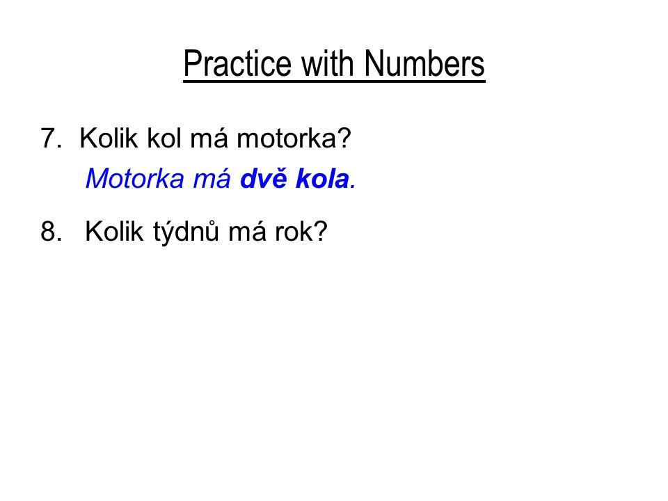 Practice with Numbers 7.Kolik kol má motorka. Motorka má dvě kola.