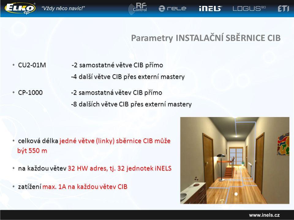 Parametry INSTALAČNÍ SBĚRNICE CIB zatížení max.1A na každou větev CIB • zatížení max.