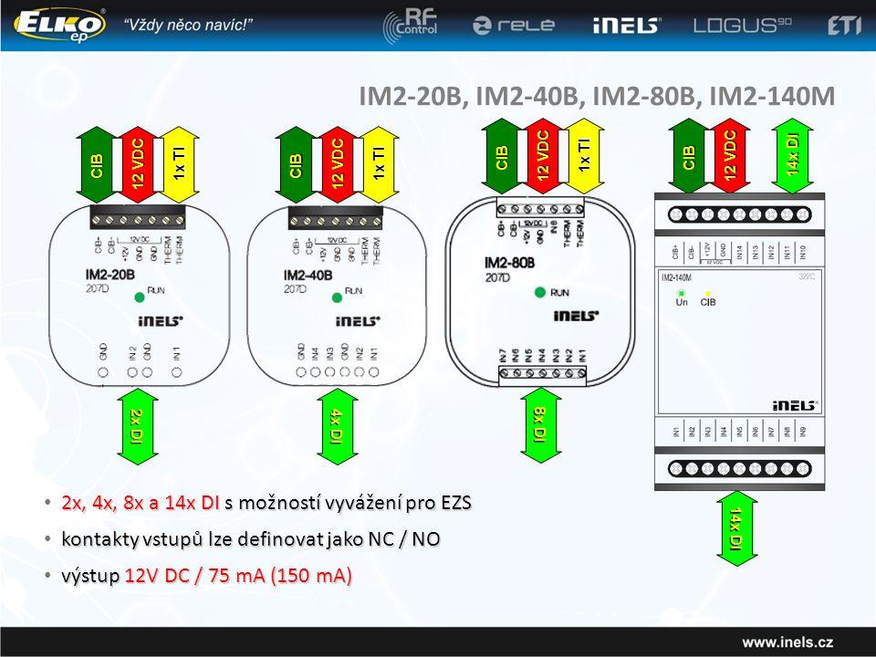 IM2-20B, IM2-40B, IM2-80B, IM2-140M 2x, 4x, 8x a 14x DI s možností vyvážení pro EZS • 2x, 4x, 8x a 14x DI s možností vyvážení pro EZS CIB CIB 12 VDC 2x DI 4x DI 1x TI CIB 12 VDC 8x DI 1x TI kontakty vstupů lze definovat jako NC / NO • kontakty vstupů lze definovat jako NC / NO výstup 12V DC / 75 mA (150 mA) • výstup 12V DC / 75 mA (150 mA) CIB 12 VDC 14x DI
