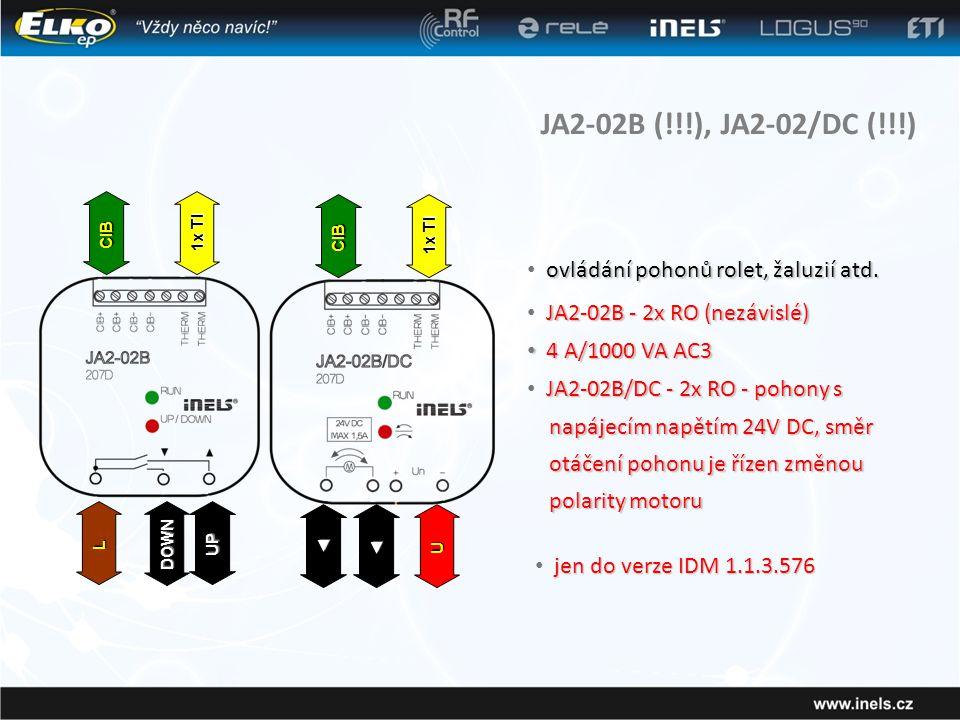 JA2-02B (!!!), JA2-02/DC (!!!) ovládání pohonů rolet, žaluzií atd. • ovládání pohonů rolet, žaluzií atd. JA2-02B - 2x RO (nezávislé) • JA2-02B - 2x RO