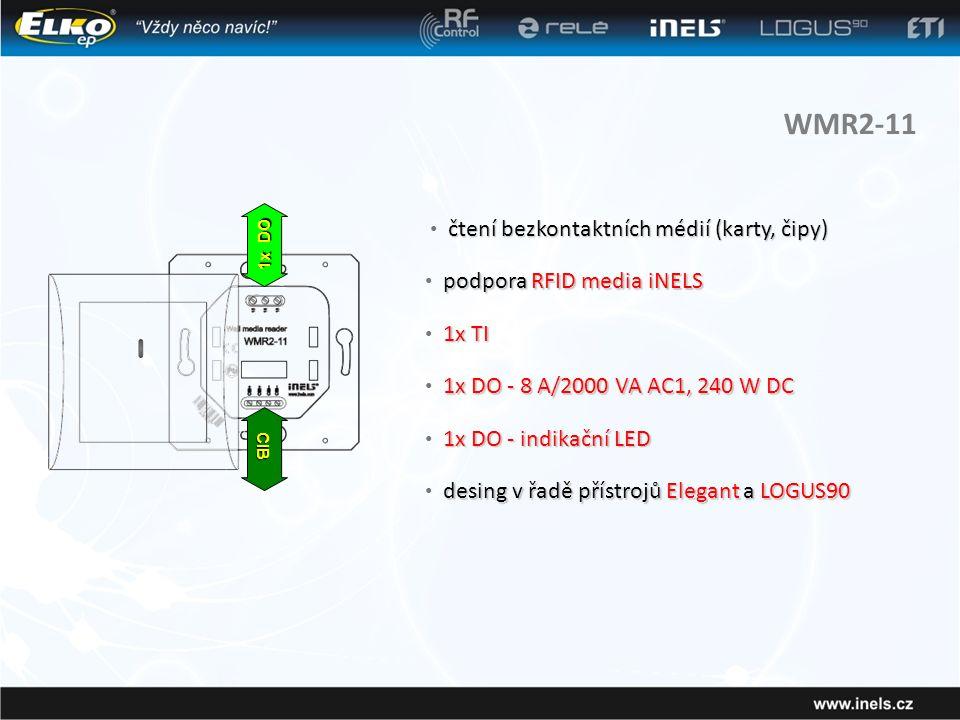 WMR2-11 čtení bezkontaktních médií (karty, čipy) • čtení bezkontaktních médií (karty, čipy) podpora RFID media iNELS • podpora RFID media iNELS desing v řadě přístrojů Elegant a LOGUS90 • desing v řadě přístrojů Elegant a LOGUS90 1x TI • 1x TI 1x DO - 8 A/2000 VA AC1, 240 W DC • 1x DO - 8 A/2000 VA AC1, 240 W DC CIB 1x DO 1x DO - indikační LED • 1x DO - indikační LED
