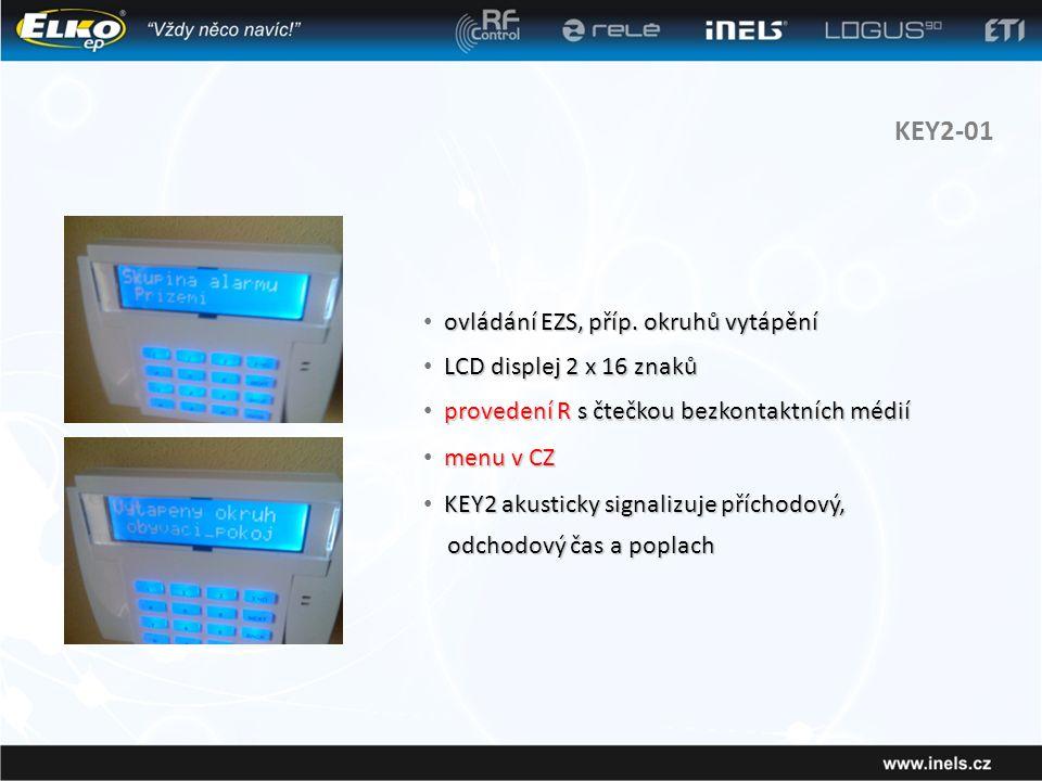 KEY2-01 ovládání EZS, příp. okruhů vytápění • ovládání EZS, příp. okruhů vytápění LCD displej 2 x 16 znaků • LCD displej 2 x 16 znaků menu v CZ • menu