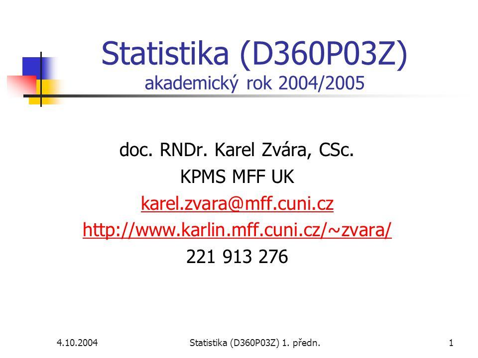 4.10.2004Statistika (D360P03Z) 1.předn.1 Statistika (D360P03Z) akademický rok 2004/2005 doc.