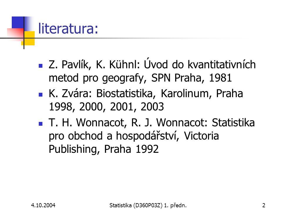 4.10.2004Statistika (D360P03Z) 1.předn.2 literatura:  Z.