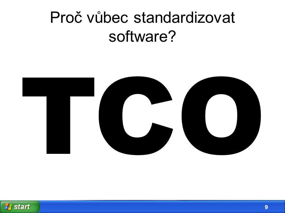 9 Proč vůbec standardizovat software? TCO