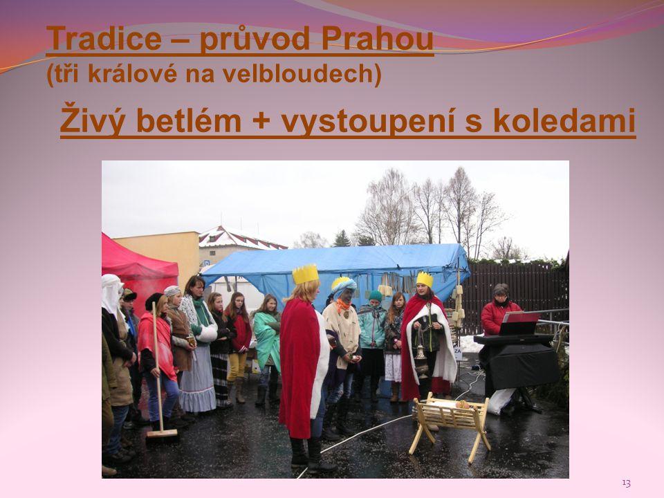 13 Živý betlém + vystoupení s koledami Tradice – průvod Prahou (tři králové na velbloudech)