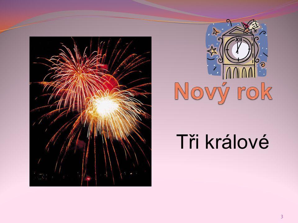 Nový rok 4  Neslaví se všude na světě 1.ledna (x Indie, Židé – těm např.