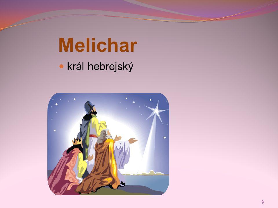 9 Melichar  král hebrejský
