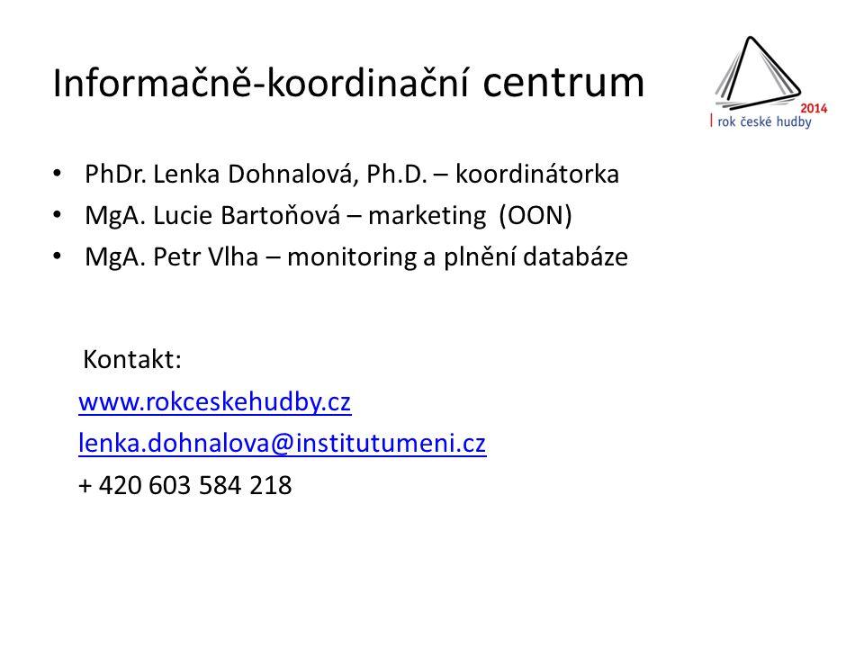 Informačně-koordinační centrum • PhDr. Lenka Dohnalová, Ph.D.