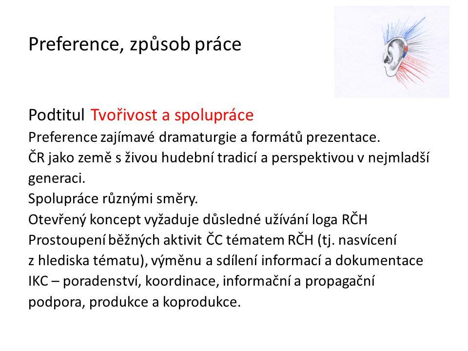 Preference, způsob práce Podtitul Tvořivost a spolupráce Preference zajímavé dramaturgie a formátů prezentace.