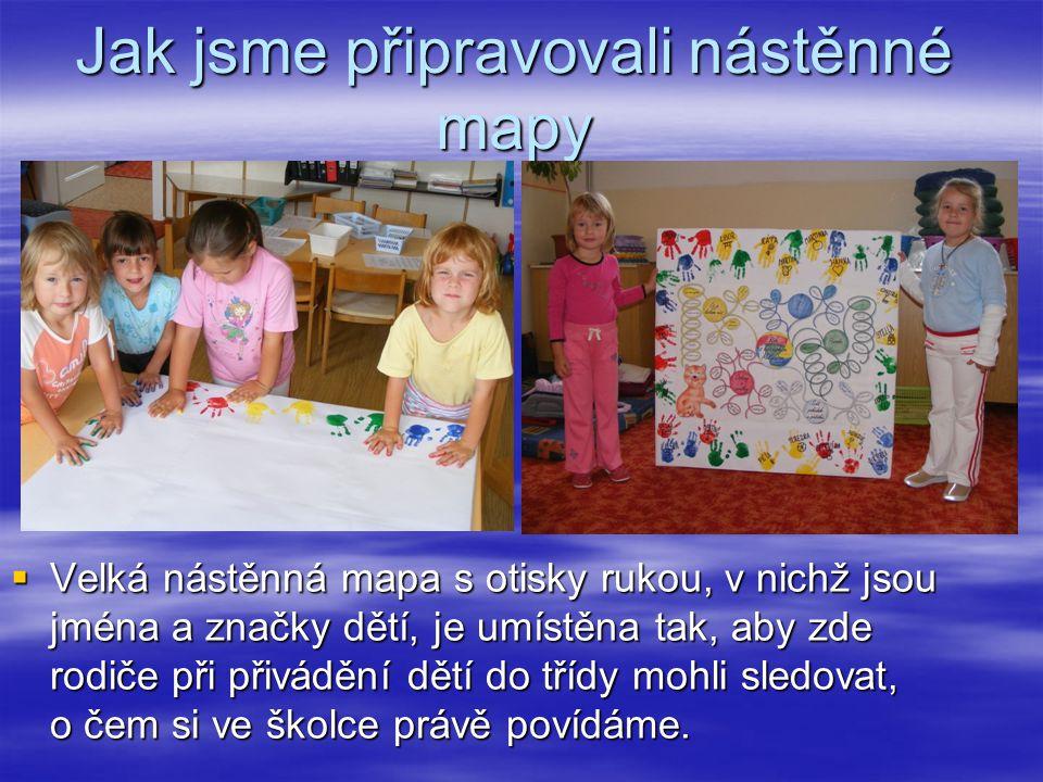 Jak jsme připravovali nástěnné mapy  Velká nástěnná mapa s otisky rukou, v nichž jsou jména a značky dětí, je umístěna tak, aby zde rodiče při přivád