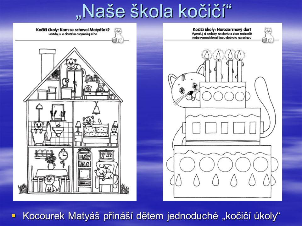 """""""Naše škola kočičí"""" """"Naše škola kočičí""""  Kocourek Matyáš přináší dětem jednoduché """"kočičí úkoly"""""""