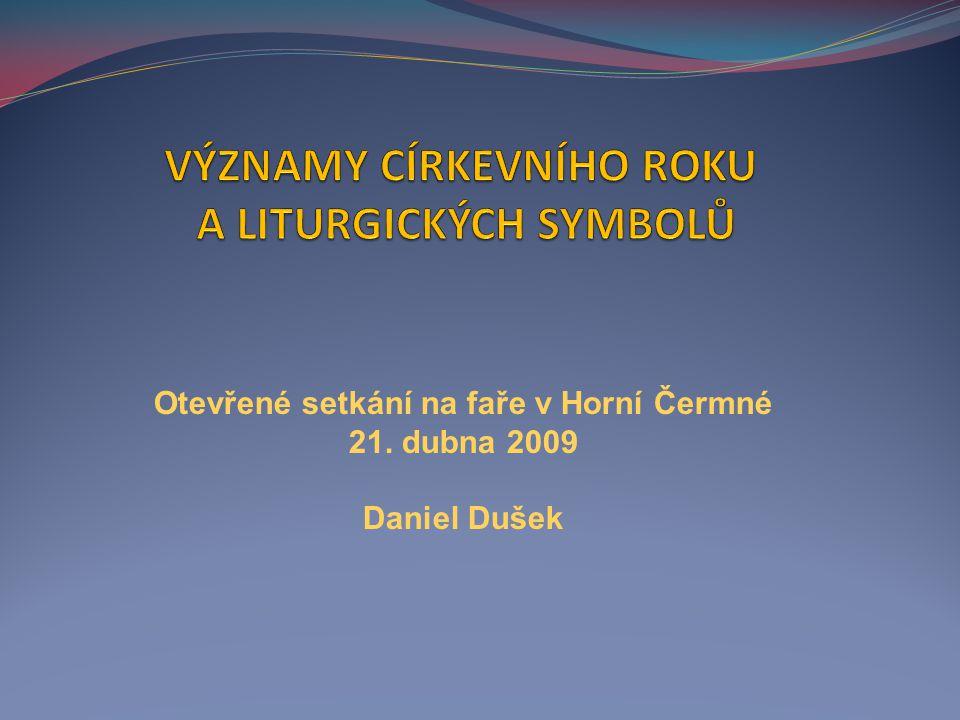 Otevřené setkání na faře v Horní Čermné 21. dubna 2009 Daniel Dušek