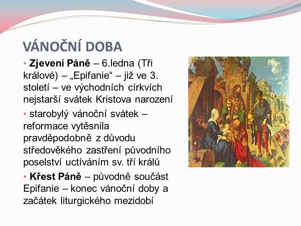 """VÁNOČNÍ DOBA • Zjevení Páně – 6.ledna (Tři králové) – """"Epifanie"""" – již ve 3. století – ve východních církvích nejstarší svátek Kristova narození • sta"""