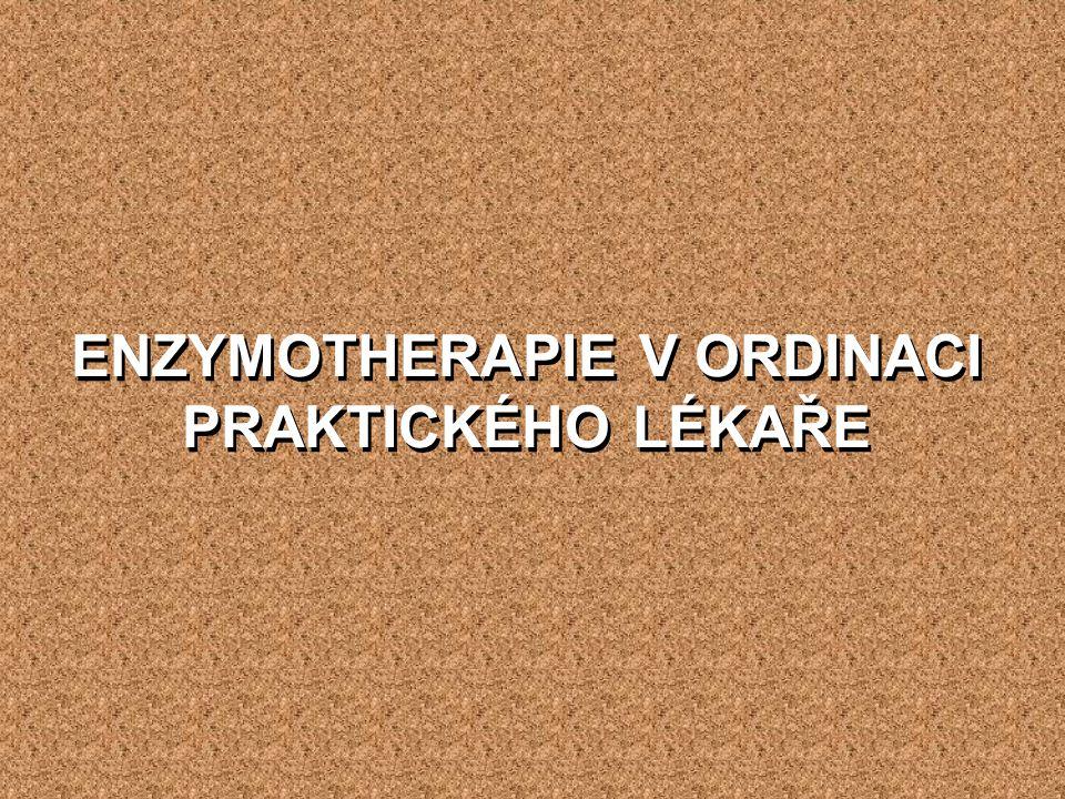 ENZYMOTHERAPIE V ORDINACI PRAKTICKÉHO LÉKAŘE