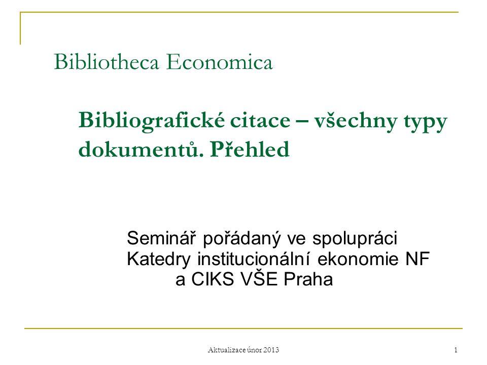 Bibliotheca Economica Bibliografické citace – všechny typy dokumentů. Přehled Seminář pořádaný ve spolupráci Katedry institucionální ekonomie NF a CIK