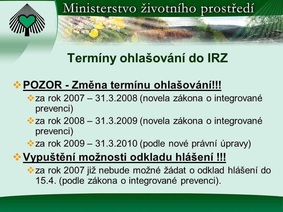 Termíny ohlašování do IRZ  POZOR - Změna termínu ohlašování!!.