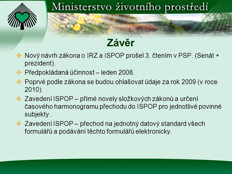 Závěr  Nový návrh zákona o IRZ a ISPOP prošel 3. čtením v PSP.
