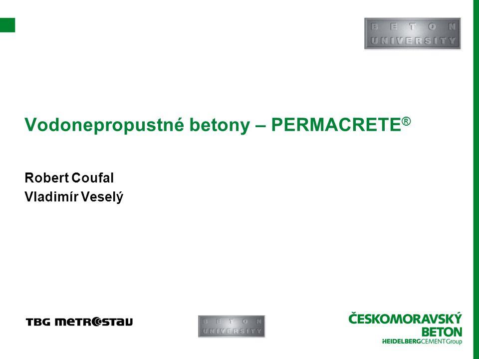 Vodonepropustné betony – PERMACRETE ® Robert Coufal Vladimír Veselý