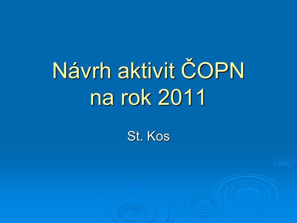 Návrh aktivit ČOPN na rok 2011 St. Kos