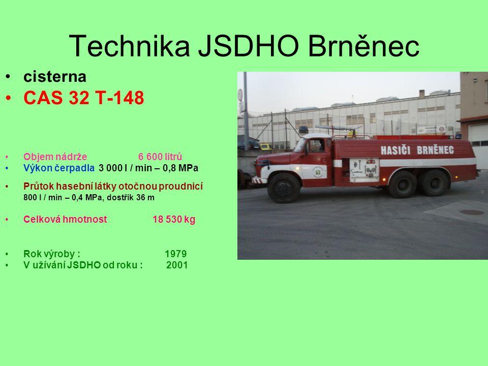 Technika JSDHO Brněnec •cisterna •CAS 32 T-148 •Objem nádrže 6 600 litrů •Výkon čerpadla 3 000 l / min – 0,8 MPa •Průtok hasební látky otočnou proudni