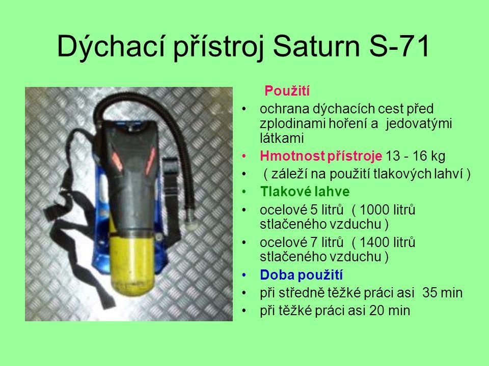 Dýchací přístroj Saturn S-71 Použití •ochrana dýchacích cest před zplodinami hoření a jedovatými látkami •Hmotnost přístroje 13 - 16 kg • ( záleží na