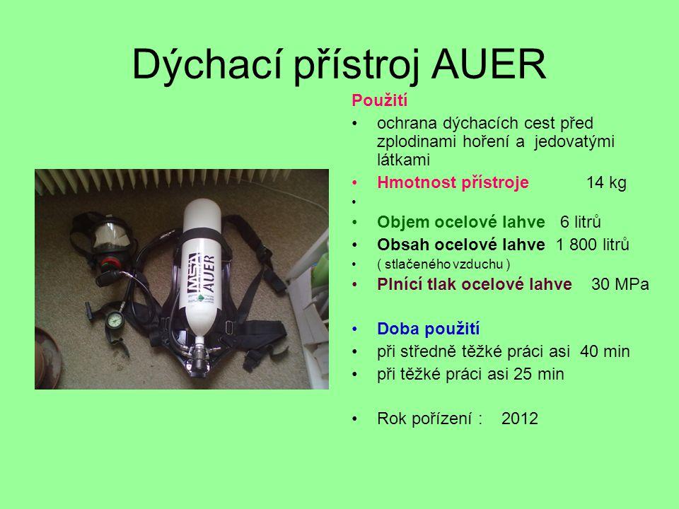 Dýchací přístroj AUER Použití •ochrana dýchacích cest před zplodinami hoření a jedovatými látkami •Hmotnost přístroje 14 kg • •Objem ocelové lahve 6 l