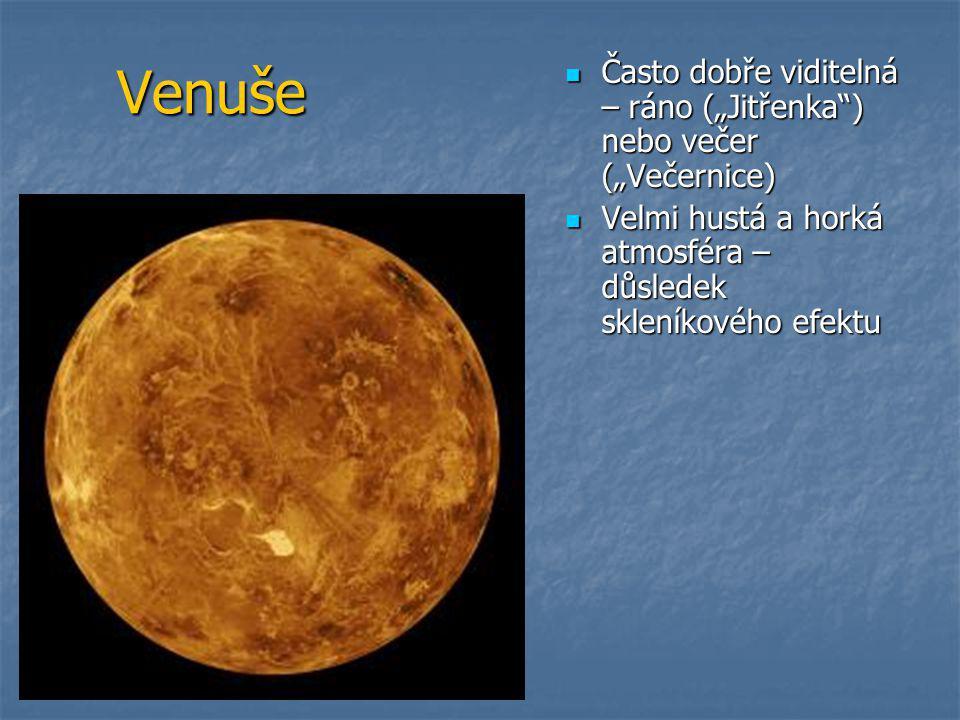 """Venuše  Často dobře viditelná – ráno (""""Jitřenka ) nebo večer (""""Večernice)  Velmi hustá a horká atmosféra – důsledek skleníkového efektu"""