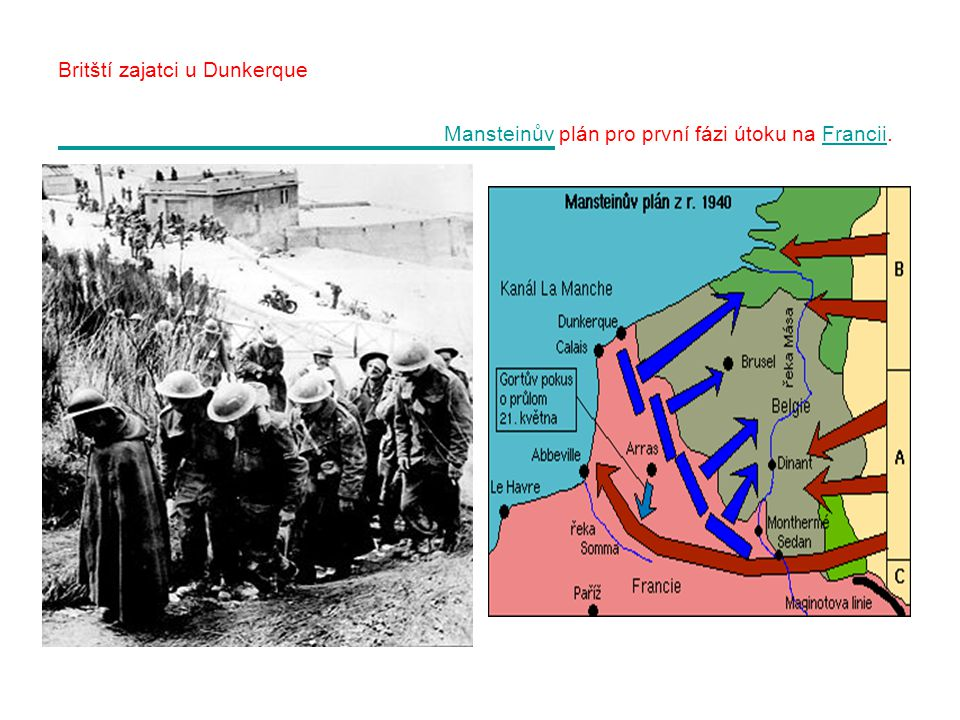 Britští zajatci u Dunkerque Mansteinův plán pro první fázi útoku na Francii. MansteinůvFrancii