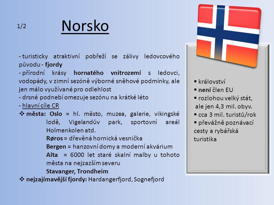 Norsko - ostrovy Lofoty a Nordkapp – nejsevernější výběžek evropské pevniny - seznam UNESCO: např.