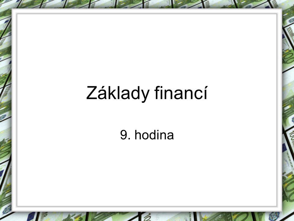 Základy financí 9. hodina
