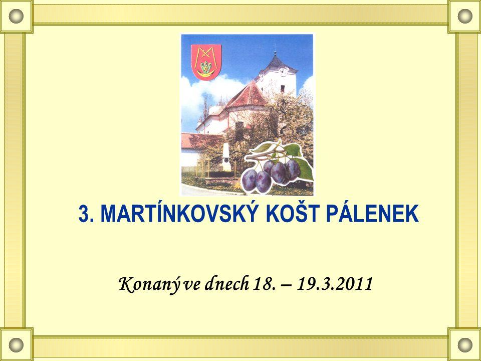 3. MARTÍNKOVSKÝ KOŠT PÁLENEK Konaný ve dnech 18. – 19.3.2011