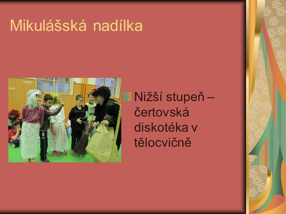 Akce prosinec 2011 Mikulášská nadílka Vybraní žáci se zúčastnili Mezinárodního šachového turnaje v Praze Nižší stupeň – čertovská diskotéka v tělocvič