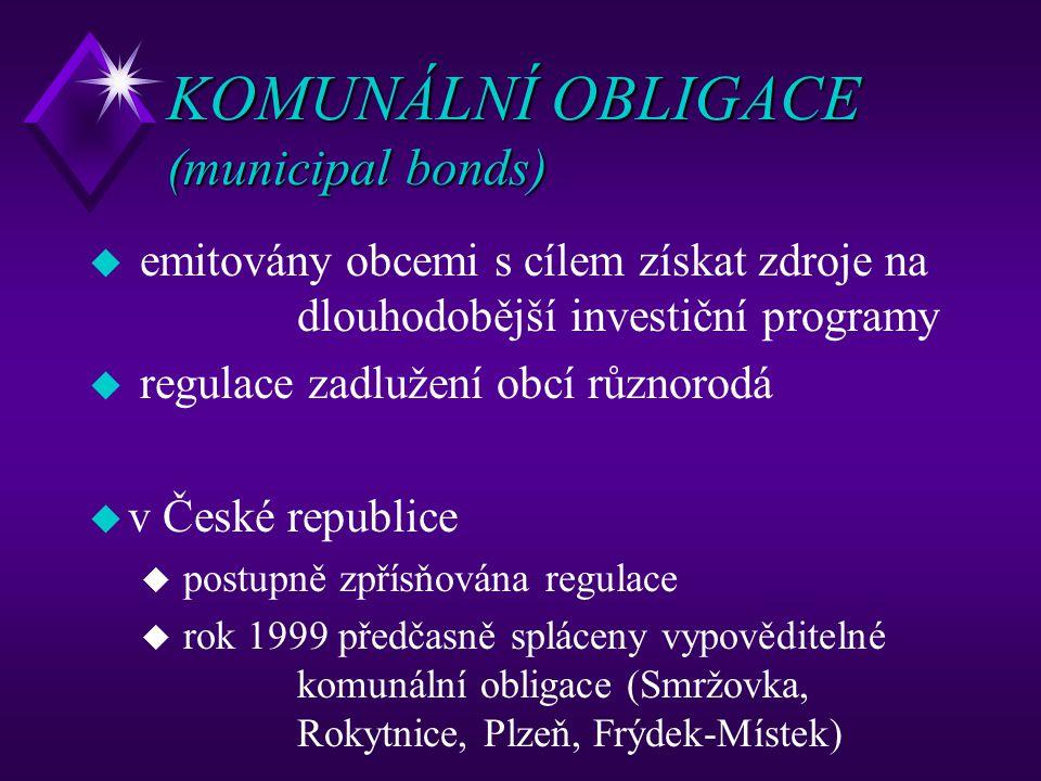 KOMUNÁLNÍ OBLIGACE (municipal bonds) u emitovány obcemi s cílem získat zdroje na dlouhodobější investiční programy u regulace zadlužení obcí různorodá