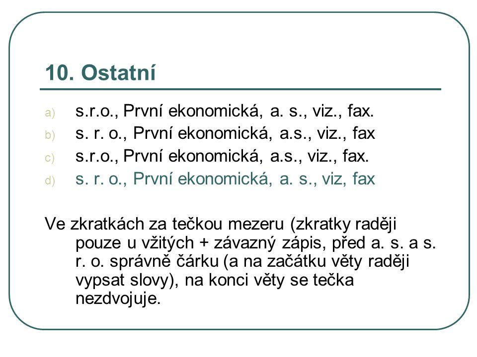 10. Ostatní a) s.r.o., První ekonomická, a. s., viz., fax.