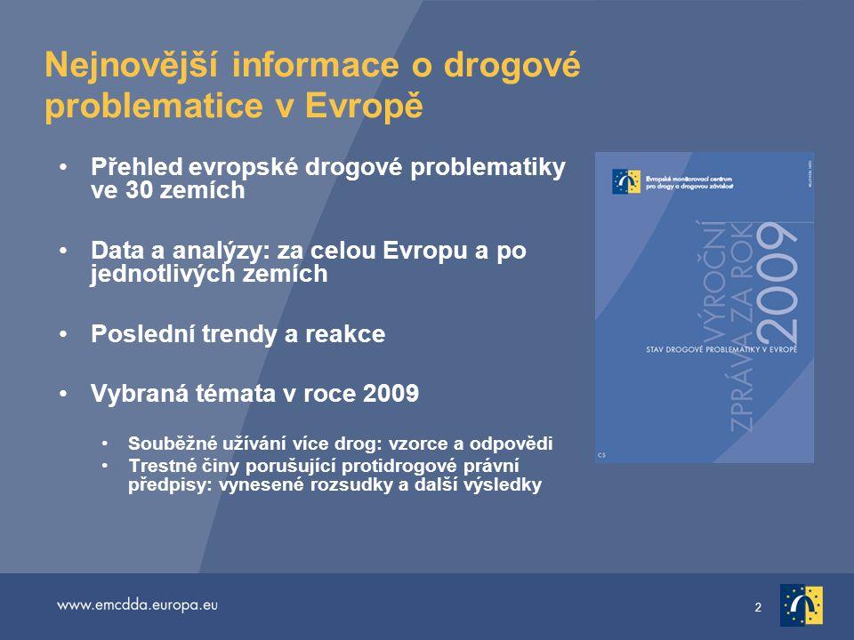 2 Nejnovější informace o drogové problematice v Evropě •Přehled evropské drogové problematiky ve 30 zemích •Data a analýzy: za celou Evropu a po jedno