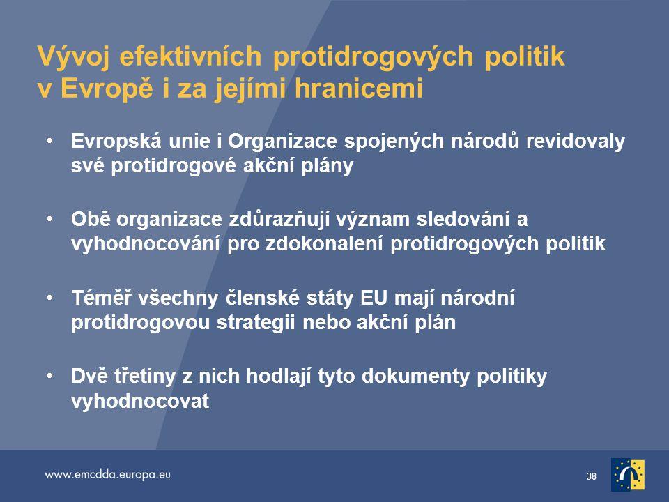 38 Vývoj efektivních protidrogových politik v Evropě i za jejími hranicemi •Evropská unie i Organizace spojených národů revidovaly své protidrogové ak