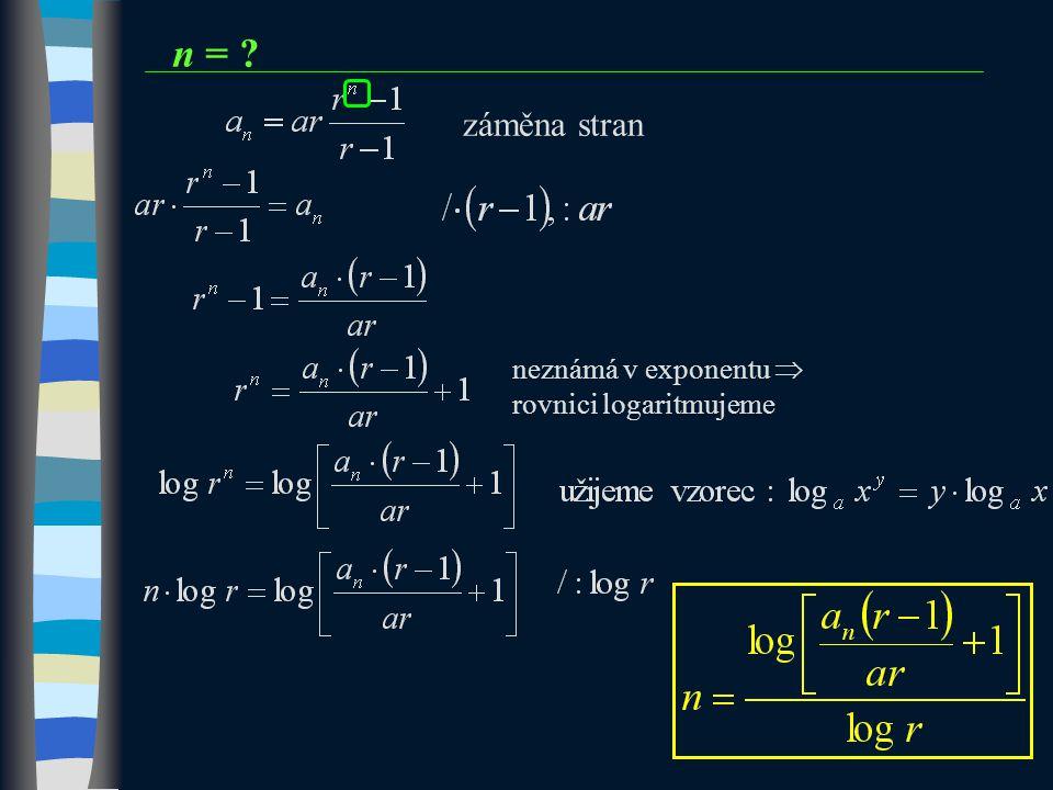 n = ? neznámá v exponentu  rovnici logaritmujeme záměna stran