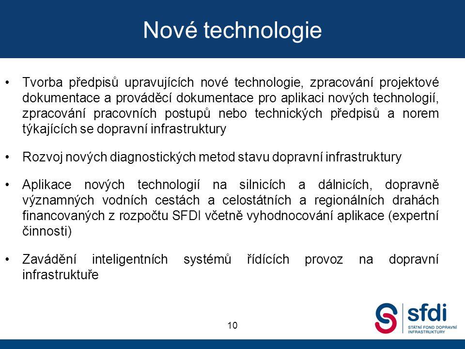 Nové technologie •Tvorba předpisů upravujících nové technologie, zpracování projektové dokumentace a prováděcí dokumentace pro aplikaci nových technol