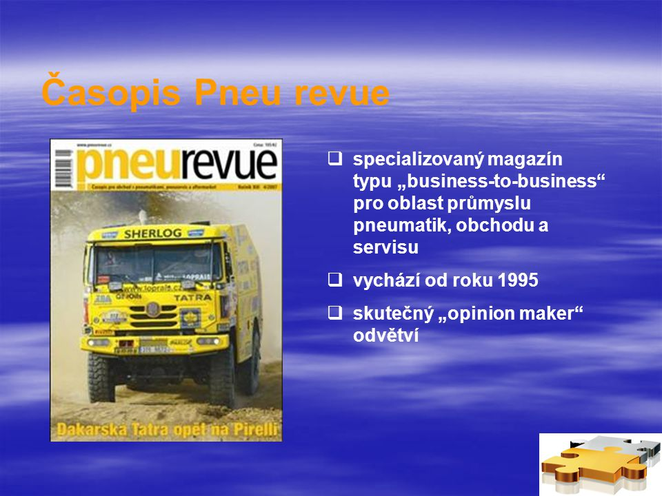 """Časopis Pneu revue  specializovaný magazín typu """"business-to-business pro oblast průmyslu pneumatik, obchodu a servisu  vychází od roku 1995  skutečný """"opinion maker odvětví"""